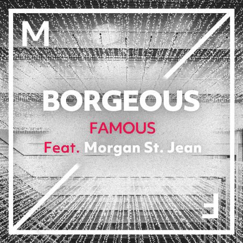 Famous (feat. Morgan St. Jean)